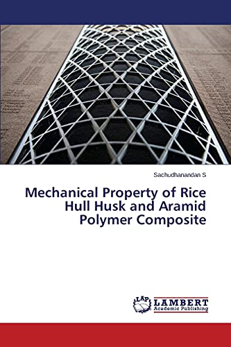 9783659802447: Mechanical Property of Rice Hull Husk and Aramid Polymer Composite