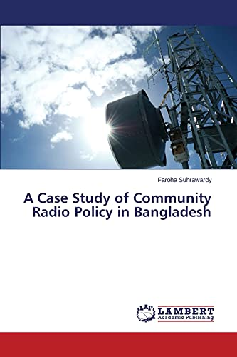 9783659803246: A Case Study of Community Radio Policy in Bangladesh