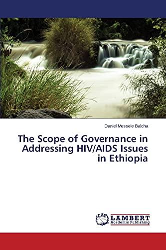 The Scope of Governance in Addressing HIV/AIDS: Balcha Daniel Messele