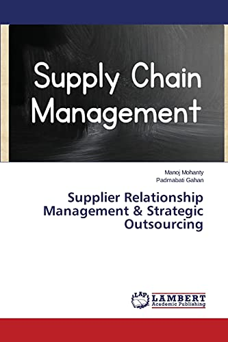 Supplier Relationship Management and Strategic Outsourcing: Mohanty Manoj