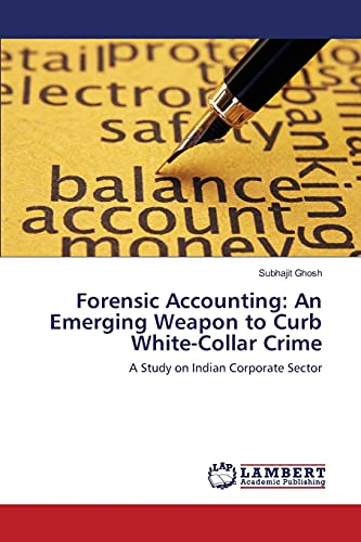 9783659807909: Forensic Accounting: An Emerging Weapon to Curb White-Collar Crime: A Study on Indian Corporate Sector
