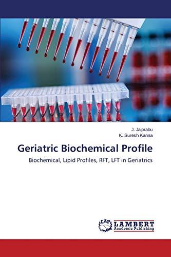 9783659809439: Geriatric Biochemical Profile: Biochemical, Lipid Profiles, RFT, LFT in Geriatrics