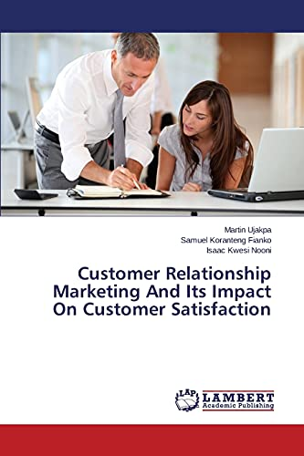 9783659809828: Customer Relationship Marketing And Its Impact On Customer Satisfaction