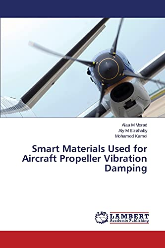 9783659811296: Smart Materials Used for Aircraft Propeller Vibration Damping