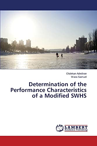 9783659811692: Determination of the Performance Characteristics of a Modified SWHS