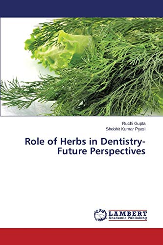 9783659813504: Role of Herbs in Dentistry-Future Perspectives