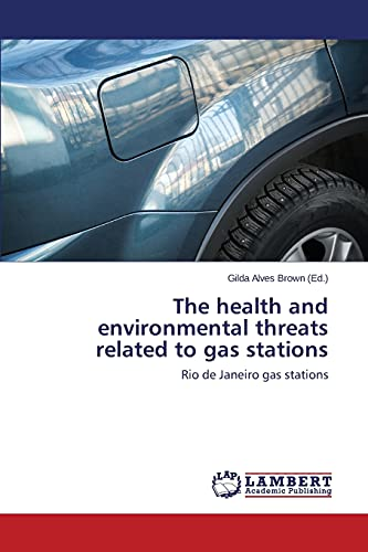 9783659814457: The health and environmental threats related to gas stations: Rio de Janeiro gas stations