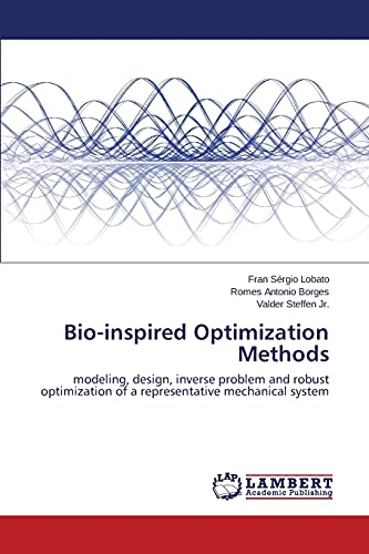 9783659814860: Bio-inspired Optimization Methods: modeling, design, inverse problem and robust optimization of a representative mechanical system