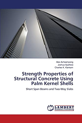 Strength Properties of Structural Concrete Using Palm: Joshua Ayarkwa