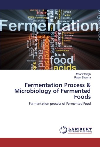Fermentation Process & Microbiology of Fermented Foods: Singh, Manbir /