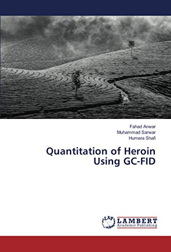 9783659821363: Quantitation of Heroin Using GC-FID