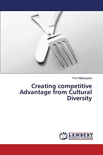 9783659823251: Creating competitive Advantage from Cultural Diversity