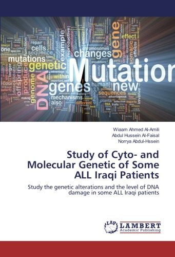 Study of Cyto- and Molecular Genetic of Some ALL Iraqi Patients: Study the genetic alterations and ...