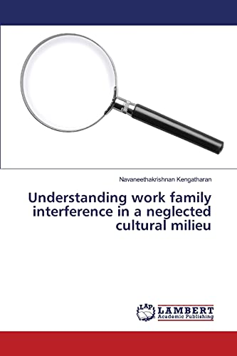 9783659829352: Understanding work family interference in a neglected cultural milieu