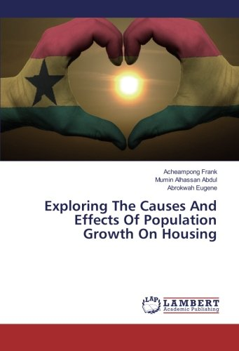 Exploring The Causes And Effects Of Population Growth On Housing (Paperback): Acheampong Frank, ...