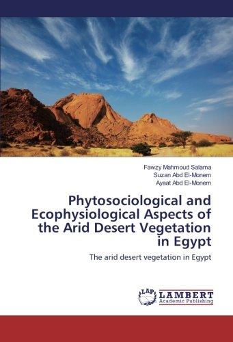 Phytosociological and Ecophysiological Aspects of the Arid Desert Vegetation in Egypt: The arid ...