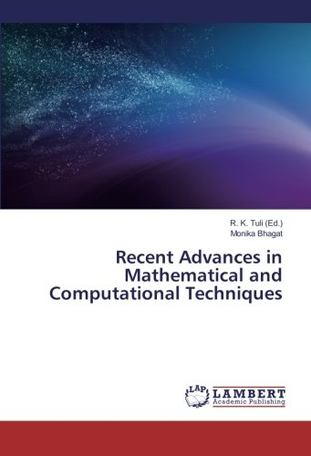 Recent Advances in Mathematical and Computational Techniques (Paperback): Monika Bhagat