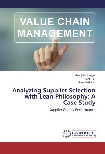 Analyzing Supplier Selection with Lean Philosophy: A Case Study: Supplier Quality Performance (...