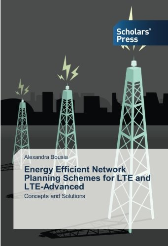 9783659841231: Energy Efficient Network Planning Schemes for LTE and LTE-Advanced: Concepts and Solutions