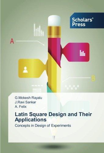 Latin Square Design and Their Applications: Rayalu, G.Mokesh /