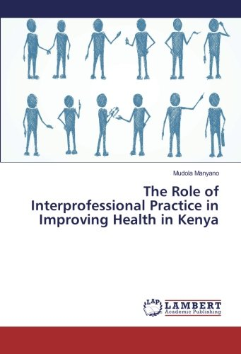 9783659848971: The Role of Interprofessional Practice in Improving Health in Kenya