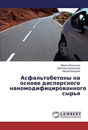 Asfal tobetony na osnove dispersnogo nanomodificirovannogo syr ya (Paperback): Marina Vysockaya, ...