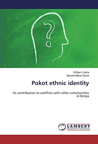 9783659851452: Pokot ethnic identity: Its contribution to conflicts with other communities in Kenya