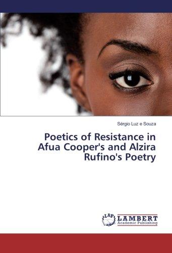Poetics of Resistance in Afua Cooper's and: SÃ rgio Luz