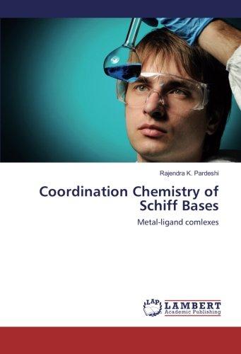 Coordination Chemistry of Schiff Bases: Metal-ligand comlexes (Paperback): Rajendra K. Pardeshi