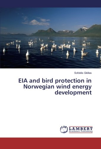EIA and bird protection in Norwegian wind energy development (Paperback): Sofoklis Gkillas