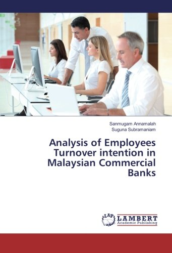 Analysis of Employees Turnover intention in Malaysian Commercial Banks (Paperback): Sanmugam ...