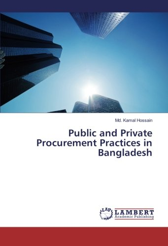 Public and Private Procurement Practices in Bangladesh: Md. Kamal Hossain