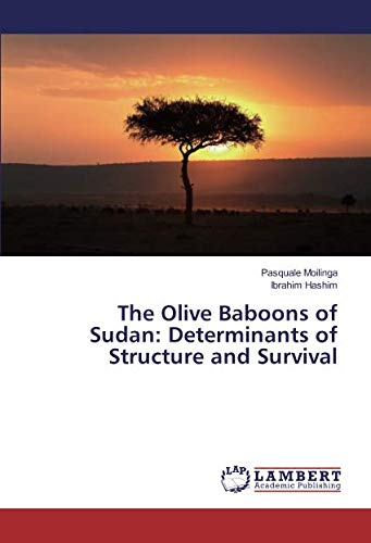 9783659871719: The Olive Baboons of Sudan: Determinants of Structure and Survival