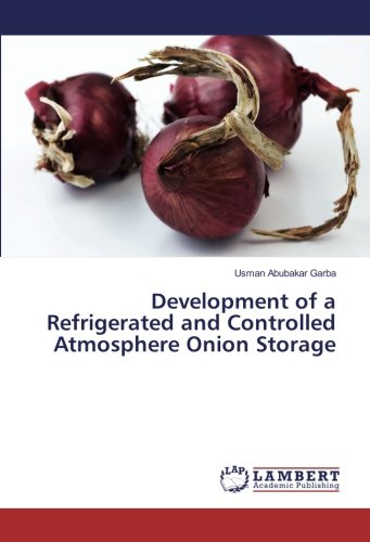 9783659876387: Development of a Refrigerated and Controlled Atmosphere Onion Storage