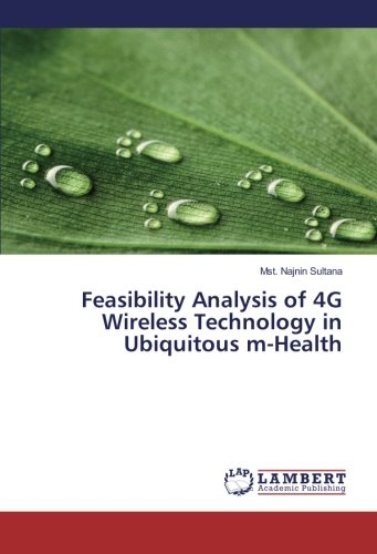 9783659877728: Feasibility Analysis of 4G Wireless Technology in Ubiquitous m-Health