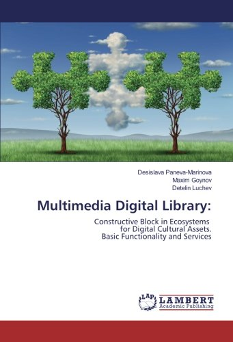 Multimedia Digital Library:: Constructive Block in Ecosystems for Digital Cultural Assets. Basic ...