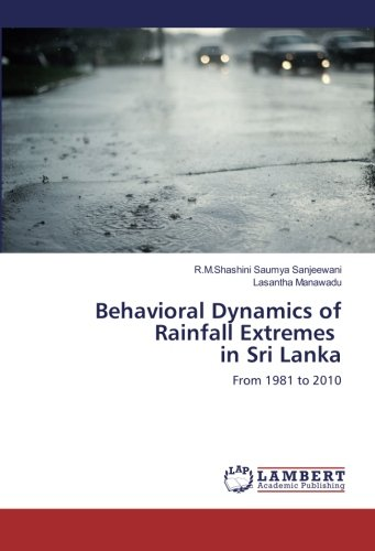 Behavioral Dynamics of Rainfall Extremes in Sri: R. M. Shashini