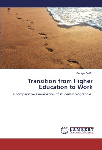 Transition from Higher Education to Work: A comparative examination of students' biographies (...