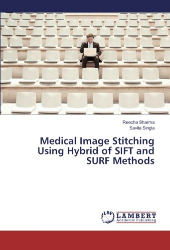 9783659882500: Medical Image Stitching Using Hybrid of SIFT and SURF Methods