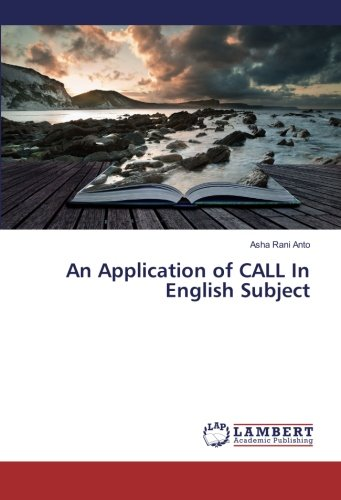An Application of CALL In English Subject (Paperback): Asha Rani Anto