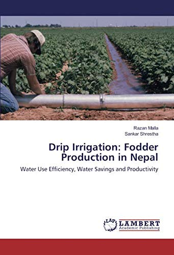 Drip Irrigation: Fodder Production in Nepal: Water: Razan Malla, Sankar