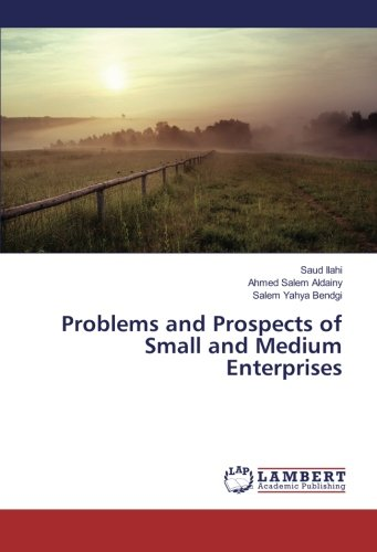 problems and prospects of smes in Establishing small and medium scale enterprises: problems and prospects tpl dr ms factors to be considered in establishing smes, problems of.