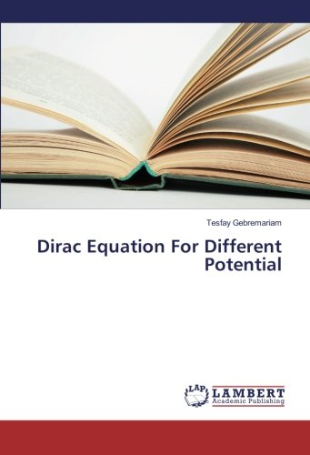 9783659889936: Dirac Equation For Different Potential