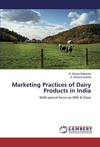 Marketing Practices of Dairy Products in India: R. Sesha Sailendra