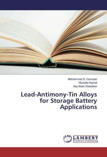 Lead-Antimony-Tin Alloys for Storage Battery Applications: Mohammed S. Gumaan