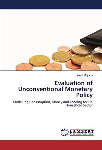 Evaluation of Unconventional Monetary Policy: Modelling Consumption, Money and Lending for UK ...