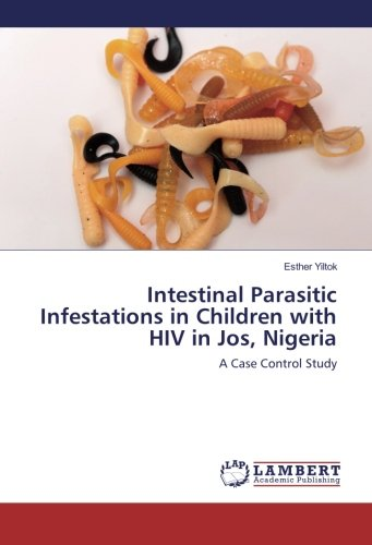 Intestinal Parasitic Infestations in Children with HIV: Yiltok, Esther