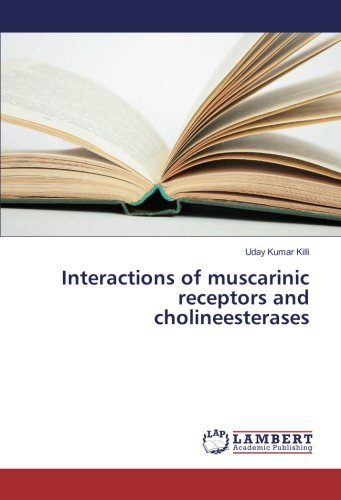 Interactions of muscarinic receptors and cholineesterases (Paperback): Uday Kumar Killi
