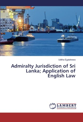 9783659903717: Admiralty Jurisdiction of Sri Lanka; Application of English Law