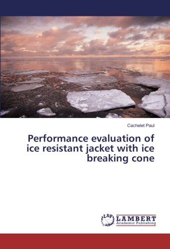 9783659907265: Performance evaluation of ice resistant jacket with ice breaking cone